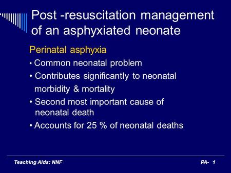 Post -resuscitation management of an asphyxiated neonate
