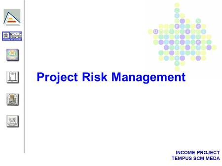 INCOME PROJECT TEMPUS SCM MEDA Project Risk Management.
