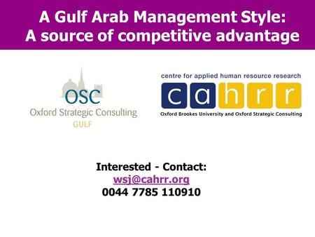 A Gulf Arab Management Style: A source of competitive advantage Interested - Contact:  0044 7785 110910.