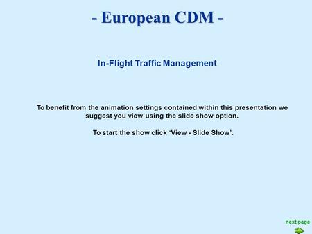 - European CDM - To benefit from the animation settings contained within this presentation we suggest you view using the slide show option. To start the.