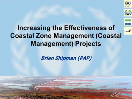 Joint MAP/METAP Workshop on Coastal Area Management Projects: Improving the Implementation - Malta, January 17-19, 2002 Increasing the Effectiveness of.