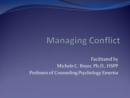 Facilitated by Michele C. Boyer, Ph.D., HSPP Professor of Counseling Psychology Emerita.