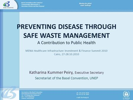 PREVENTING DISEASE THROUGH SAFE WASTE MANAGEMENT A Contribution to Public Health MENA Healthcare Infrastructure Investment & Finance Summit 2010 Cairo,