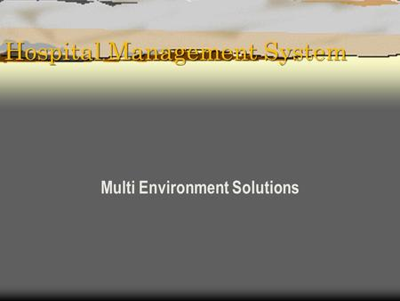 Hospital Management System Multi Environment Solutions.