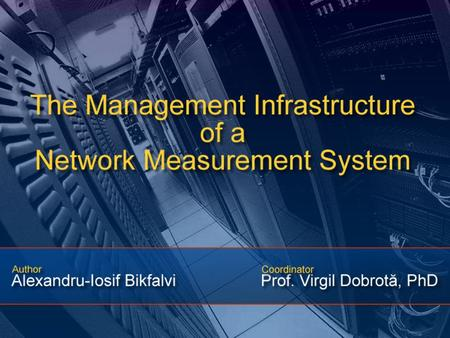 2 Agenda System Overview Management Foundation Software Architecture Testing with Network Measurement System Summary and Future Work.