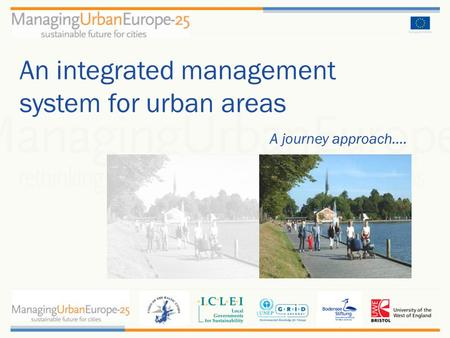 A journey approach.... An integrated management system for urban areas.