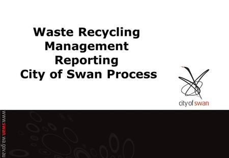 Waste Recycling Management Reporting City of Swan Process.
