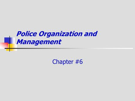 Police Organization and Management Chapter #6. Police Mission in U.S. 1. enforce / support _____ 2. investigate _____ 3. apprehend _____ 4. _____ crime.