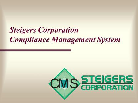 Steigers Corporation Compliance Management System.