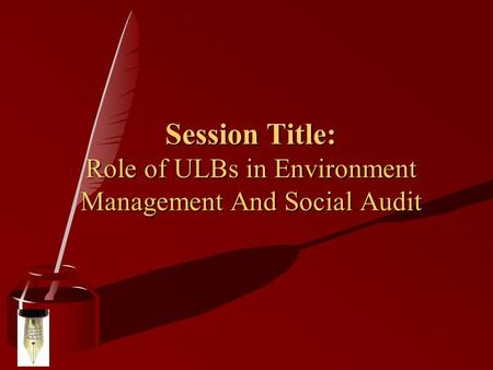 Session Title: Role of ULBs in <strong>Environment</strong> Management <strong>And</strong> Social Audit