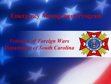 Veterans of Foreign Wars Department of South Carolina Emergency Management Program.