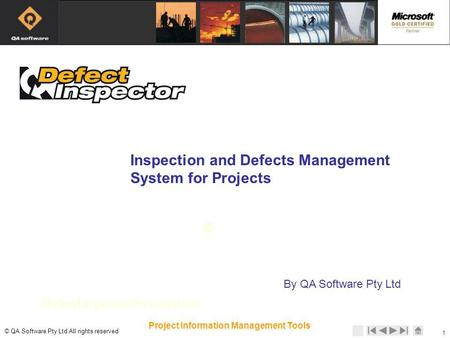© © QA Software Pty Ltd All rights reserved 1 Project Information Management Tools Inspection and Defects Management System for Projects By QA Software.