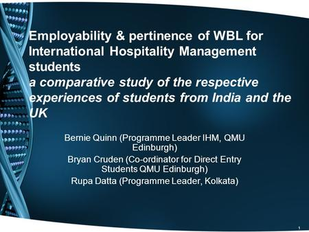 1 Employability & pertinence of WBL for International Hospitality Management students a comparative study of the respective experiences of students from.