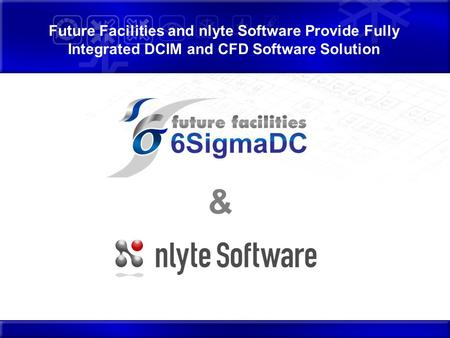 Future Facilities and nlyte Software Provide Fully Integrated DCIM and CFD Software Solution &