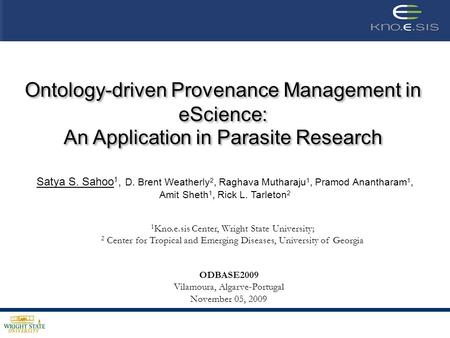 Ontology-driven Provenance Management in eScience: An Application in Parasite Research Ontology-driven Provenance Management in eScience: An Application.