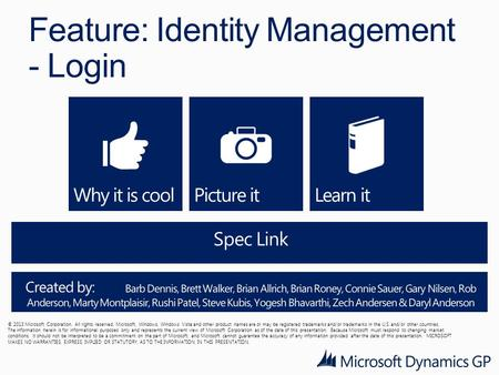 Feature: Identity Management - Login © 2013 Microsoft Corporation. All rights reserved. Microsoft, Windows, Windows Vista and other product names are or.