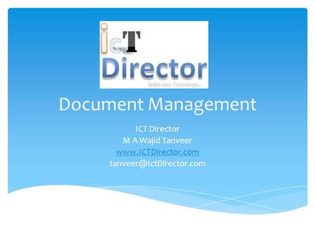 Document Management ICT Director M A Wajid Tanveer