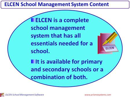ELCEN School Management Softwarewww.prismasystems.com ELCEN School Management System Content.