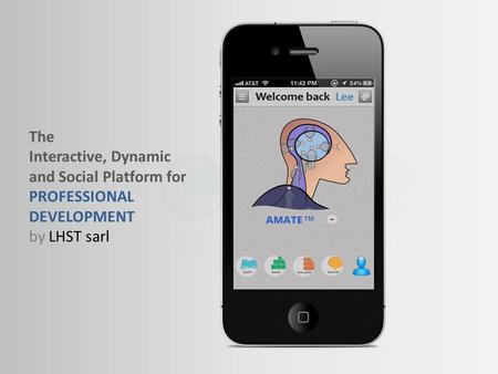 The Interactive, Dynamic and Social Platform for PROFESSIONAL DEVELOPMENT by LHST sarl.
