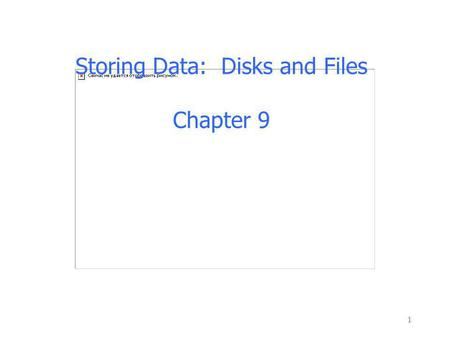 Storing Data: Disks and Files Chapter 9