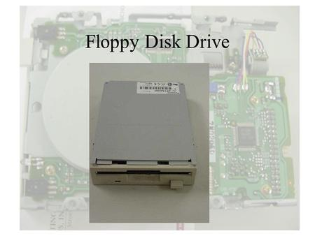 Floppy Disk Drive.