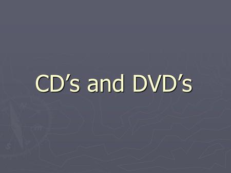 CDs and DVDs. 2 The following presentation is intended for the layperson who only wants to know how to use CDs and DVDs. The following presentation is.
