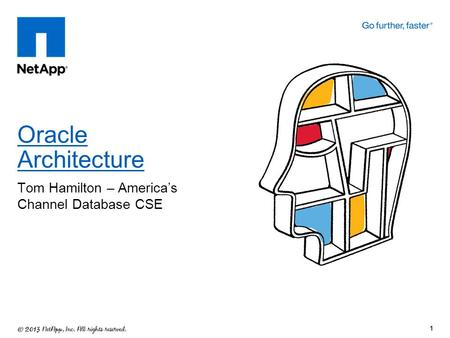 Tom Hamilton – Americas Channel Database CSE Oracle Architecture 1.