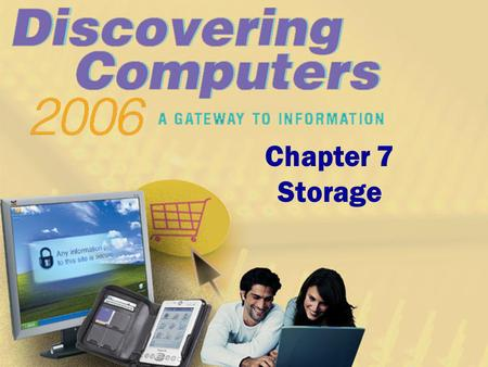 Chapter 7 Storage. Chapter 7 Objectives Differentiate between storage devices and storage media Describe the characteristics of magnetic disks Differentiate.