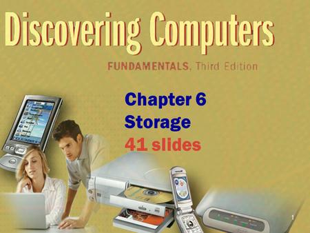 1 Chapter 6 Storage 41 slides. 2 Chapter 6 Objectives Describe the characteristics of magnetic disks Describe the characteristics of a hard disk Differentiate.
