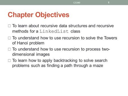 Chapter Objectives To learn about recursive data structures and recursive methods for a LinkedList class To understand how to use recursion to solve the.
