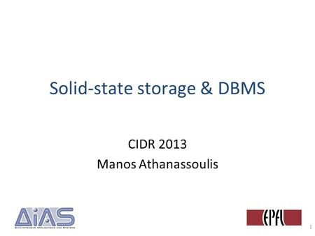Solid-state storage & DBMS CIDR 2013 Manos Athanassoulis 1.