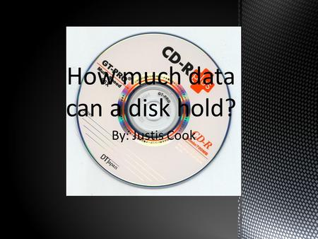 By: Justis Cook How much data can a disk hold?. CD-Rs can hold up to a maximum of 700MB of data on them or about 80minutes of audio playback. There are.