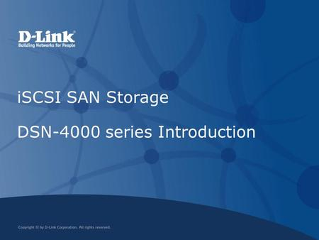 iSCSI SAN Storage DSN-4000 series Introduction
