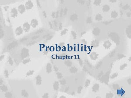 Probability Chapter 11 1. Counting Techniques and and Probability Section 11.2 2.