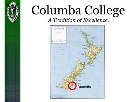 Columba College A Tradition <strong>of</strong> Excellence. Dunedin.