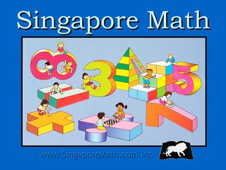 Singapore Math. It is the highly successful national math program that has been taught in the country of Singapore since 1982. In 2000 the Singapore Math.