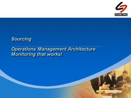 Sourcing Operations Management Architecture Monitoring that works!