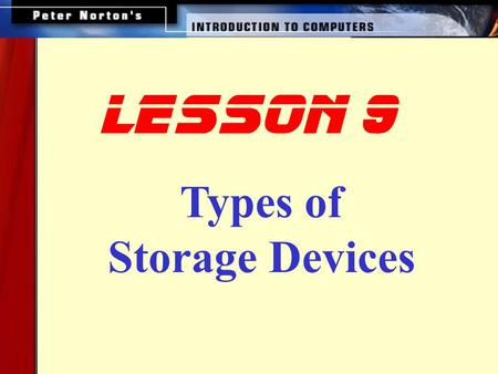 Lesson 9 Types of Storage Devices.