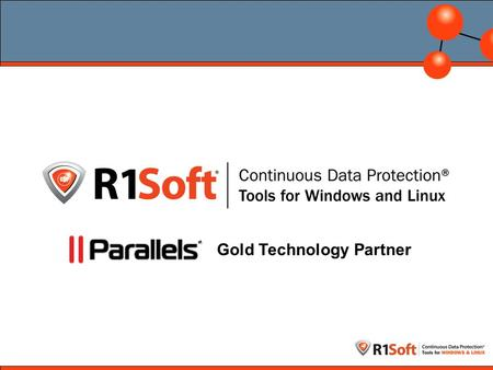 Gold Technology Partner. R1Soft at a Glance Division of Build Better Software Technologies, Inc. –R1Soft (CDP) and Idera (SQL Server tools) divisions.