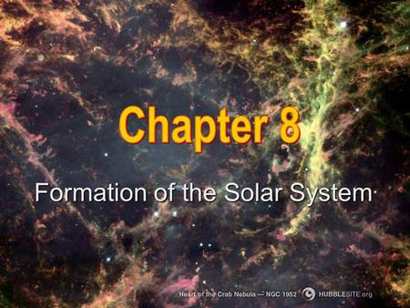 Formation of the Solar System. Our solar system was born from the collapse of a great cloud of gas. A nebula that formed from hydrogen gas and the remnants.