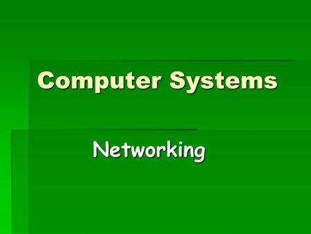 Computer Systems Networking. What is a Network A network can be described as a number of computers that are interconnected, allowing the sharing of data.