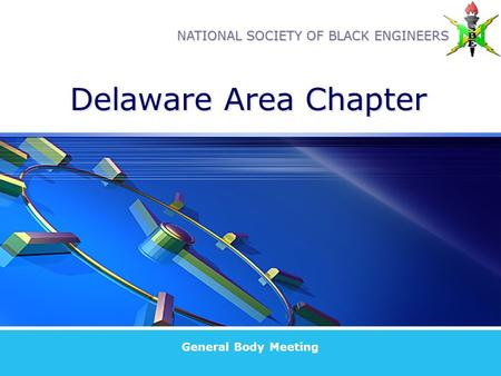 NATIONAL SOCIETY OF BLACK ENGINEERS Delaware Area Chapter General Body Meeting.