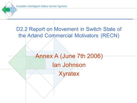 D2.2 Report on Movement in Switch State of the Artand Commercial Motivators (RECN) Annex A (June 7th 2006) Ian Johnson Xyratex.