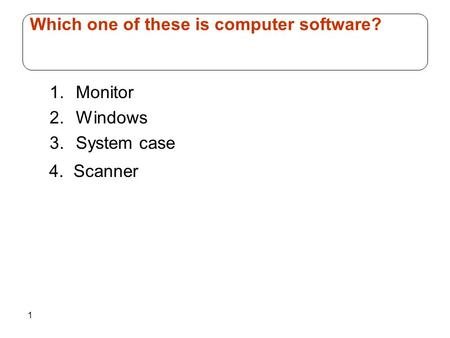 Which one <strong>of</strong> these is <strong>computer</strong> <strong>software</strong>?