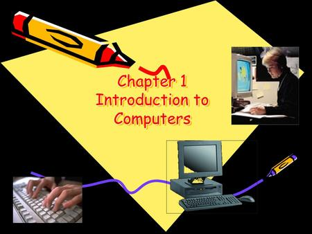Chapter 1 Introduction to Computers. What Is a Computer? What is a computer? An electronic machine, operating under the control of instructions stored.