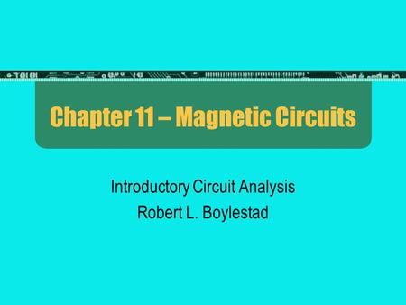 Chapter 11 – Magnetic Circuits