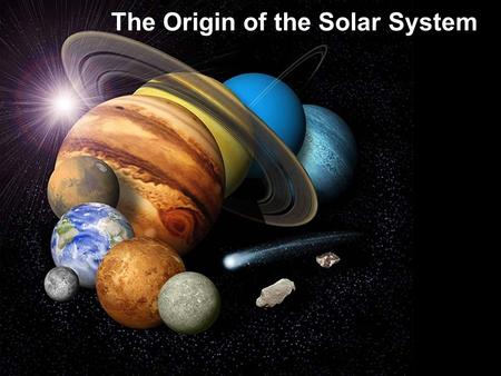 The Origin of the Solar System
