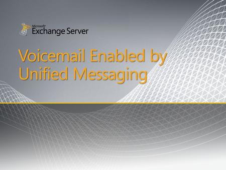 Voic Enabled by Unified Messaging