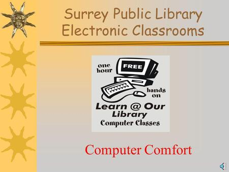 Surrey Public Library Electronic Classrooms Computer Comfort.