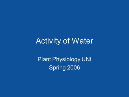 Activity of Water Plant Physiology UNI Spring 2006.
